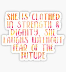She Is Clothed In Strength And Dignity, She Laughs Without Fear Of The Future Sticker