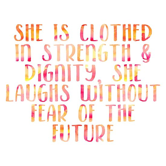 She Is Clothed In Strength And Dignity She Laughs Without Fear Of