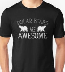 Polar Bears are awesome Unisex T-Shirt