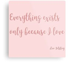Everything Exists Only Because I Love By Muza9 Redbubble