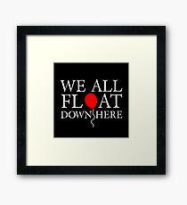 We all float down here Framed Print