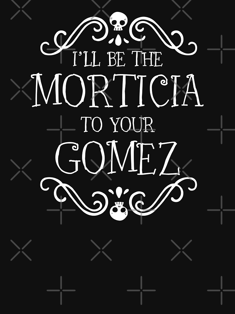 I'll be the Morticia to your Gomez by ninthstreet