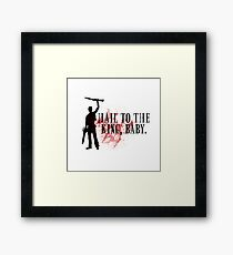 Hail to the king, baby.  Framed Print