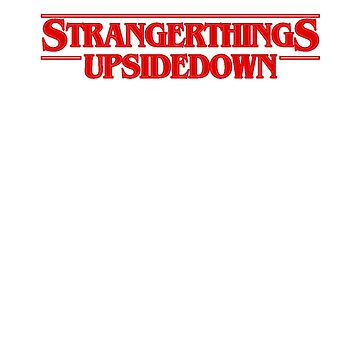 Stranger Things Upside Down Filled by Prophecyrob