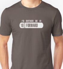 I'd rather be in 10 Forward T-Shirt