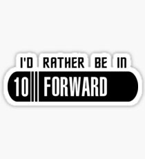 I'd rather be in 10 Forward Sticker