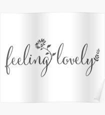 feeling lovely | grey floral Poster