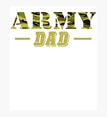 Army Dad - Proud Army Dad T-Shirt Photographic Print