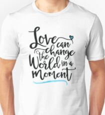 Love Can Change the World in a Moment, White T-Shirt