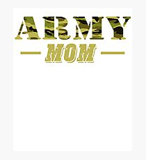 Army Mom - Proud Army Mom T-Shirt Photographic Print