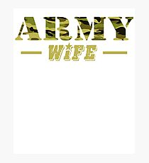 Army Wife - Proud Army Wife T-Shirt Photographic Print