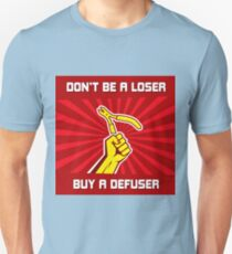 Dont be a loser buy a Unisex T-Shirt