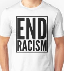 end racism T-Shirt