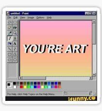 You're art sticker Sticker