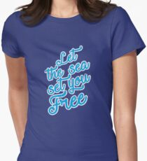 Let The Sea Set You Free Womens Fitted T-Shirt