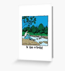 Be Kind To Yourself Greeting Card