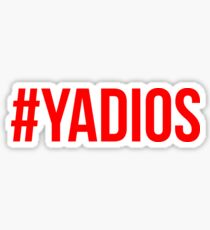 #YADIOS Sticker