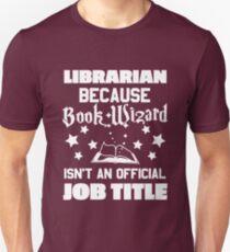 Because Book Wizard Isnt A Job Title Shirt Unisex T-Shirt