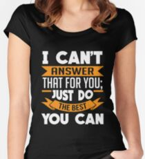 Just Do The Best You Can Shirt Women's Fitted Scoop T-Shirt