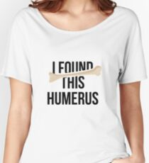 I Found This Humerus Funny Bone Humor Nurse or Doctor Gift Women's Relaxed Fit T-Shirt