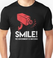 Smile! Government is Watching Unisex T-Shirt