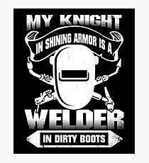 My Knight And Shining Armour Is A Welder Shirt Photographic Print