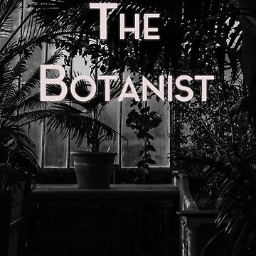 The Botanist by CAnthony1118