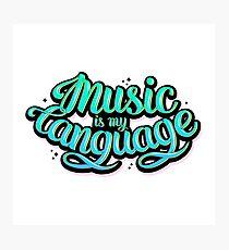 Music is my language.  Photographic Print