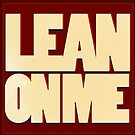 Quotes- Lean On Me by KitsuneDesigns