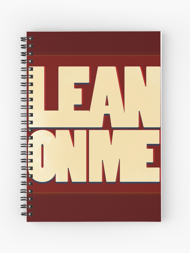 Quotes Lean On Me Spiral Notebook By Kitsunedesigns Redbubble