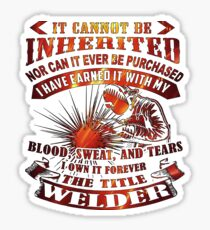 The Title Welder Can Not Not Be Inherited Sticker