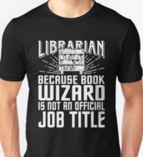 Because Book Wizard Isnt A Job Title Shirt Unisex T-Shirt