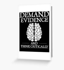 Demand Evidence And Think Critically Shirt Greeting Card