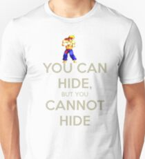 You Can Hide, But You Cannot Hide! T-Shirt
