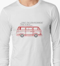 Save the Environment - take a bus Long Sleeve T-Shirt