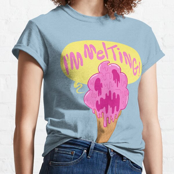 I'M MELTING! Classic T-Shirt
