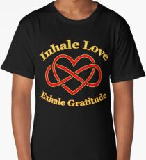 Inhale love exhale gratitude t shirt Long T-Shirt