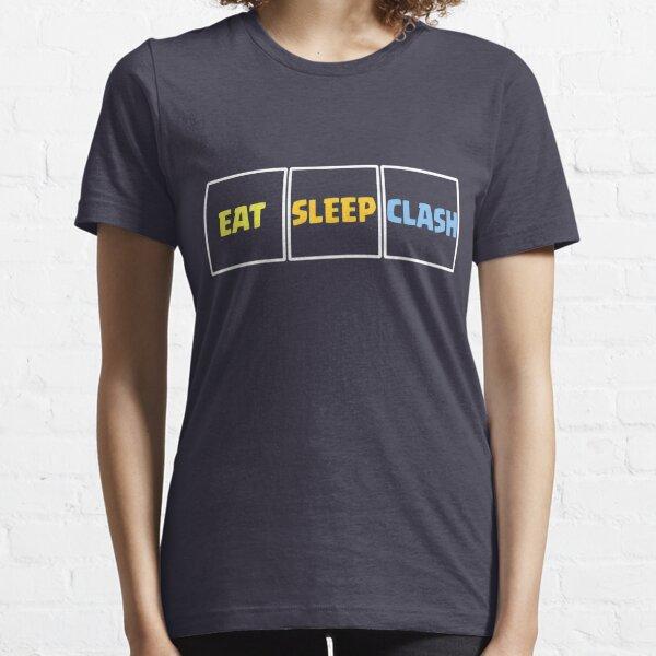Eat Sleep Clash Funny Gift Essential T-Shirt