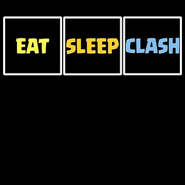 Eat Sleep Clash Funny Gift by justcoolmerch