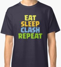 Eat Sleep Clash Repeat Funny Gift Classic T-Shirt