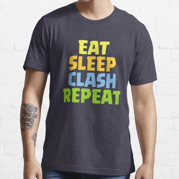 Eat Sleep Clash Repetir divertido regalo Camiseta esencial