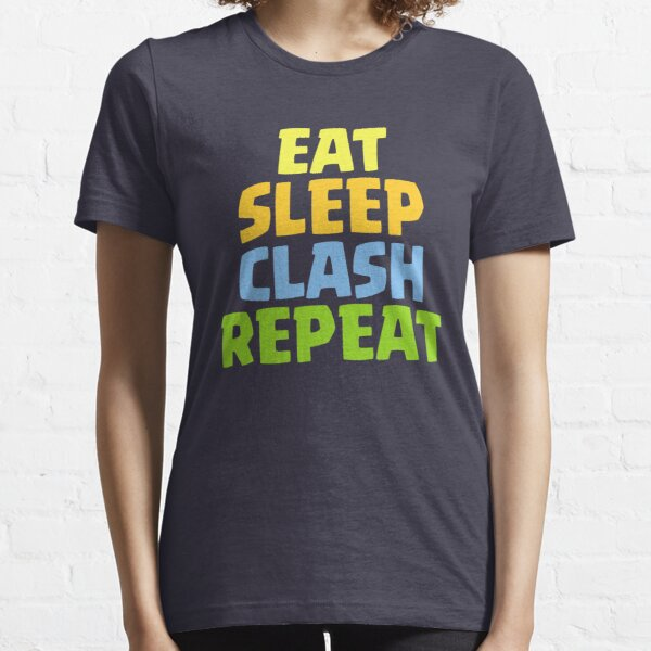 Eat Sleep Clash Repeat Funny Gift Essential T-Shirt