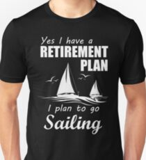 I PLAN TO GO SAILING Unisex T-Shirt