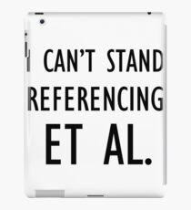 I can't stand referencing et al. iPad Case/Skin
