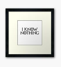 I know nothing, like Jon ! Framed Print