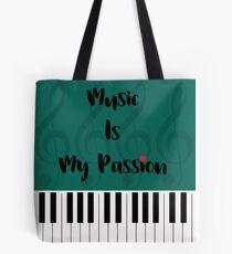 Music Is My Passion : #B Tote Bag