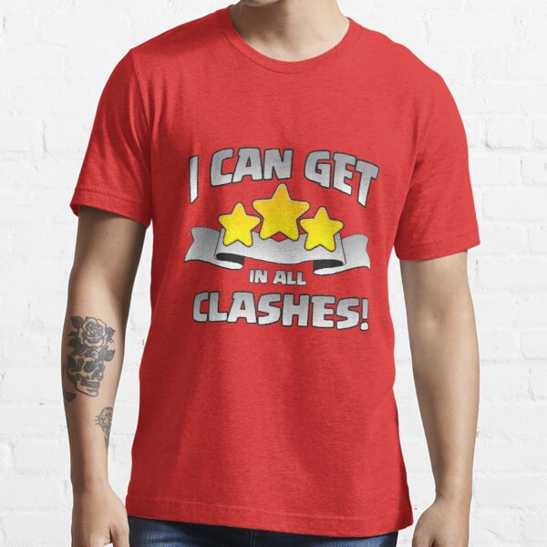 I Can Get 3 Stars In All Clashes Funny Gift Essential T-Shirt