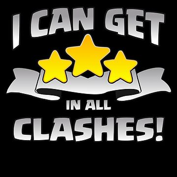 I Can Get 3 Stars In All Clashes Funny Gift by justcoolmerch
