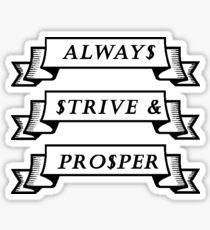 Always Strive & Prosper Sticker