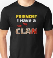 Friends? I Have A Clan Funny Gift Unisex T-Shirt